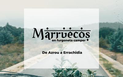 Marruecos en furgoneta camper – De Azrou a Errachidia