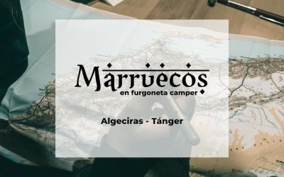 Marruecos en furgoneta camper: Algeciras – Tánger